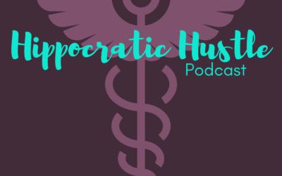 The Hippocratic Hustle Podcast