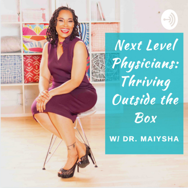 Next Level Physicians: Thriving Outside the Box Podcast
